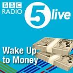BBC 5 Live Wake up to Money